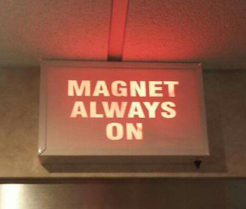 Safety first! This magnet is always ON!