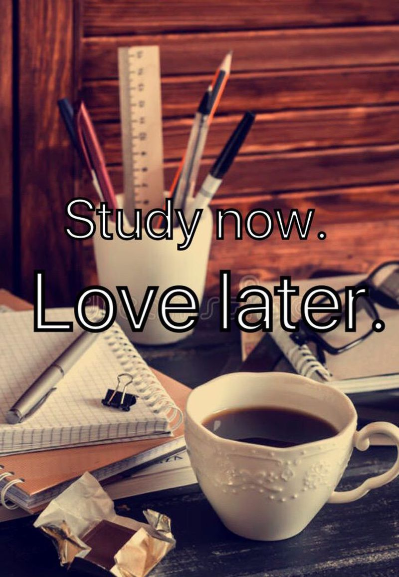 Study now. You'll be proud of yourself later.