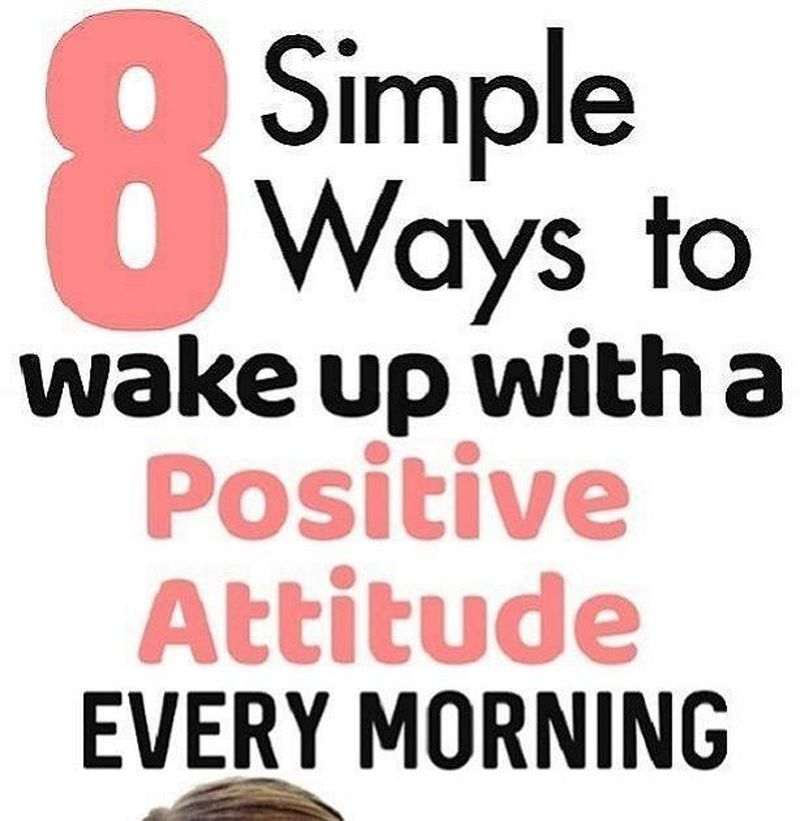 8 SIMPLE WAYS TO WAKEUP IN POSITIVE ATTITUDE EVERY MORNING.